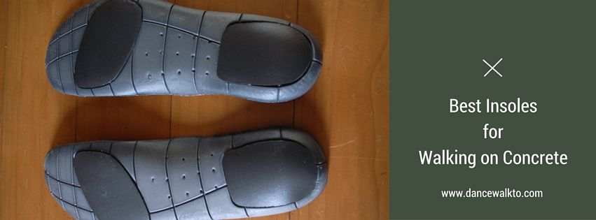 Best Insoles for Working on Concrete