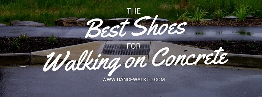 best sneakers for walking on concrete all day