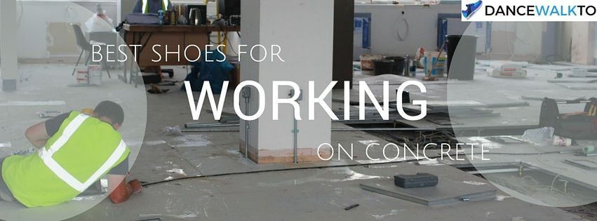 The Best Shoes For Working On Concrete
